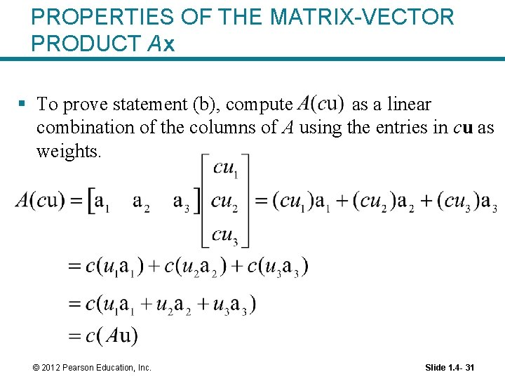 PROPERTIES OF THE MATRIX-VECTOR PRODUCT Ax § To prove statement (b), compute as a