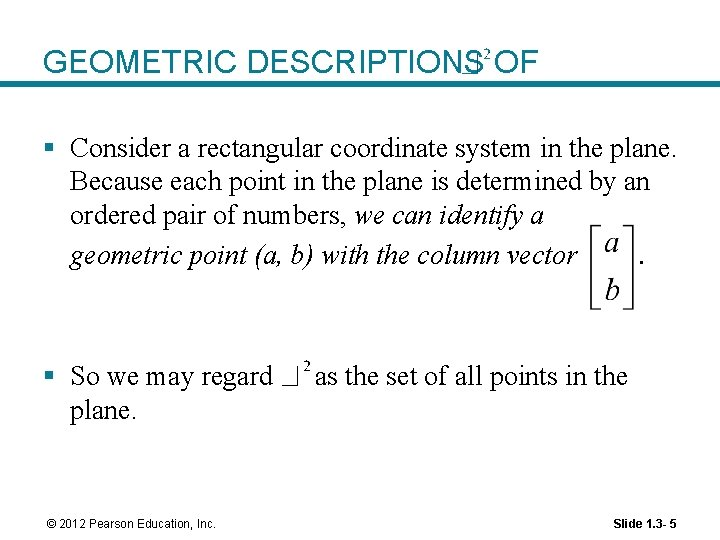 GEOMETRIC DESCRIPTIONS OF § Consider a rectangular coordinate system in the plane. Because each