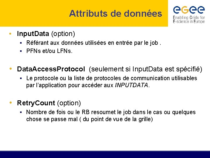 Attributs de données • Input. Data (option) § Référant aux données utilisées en entrée