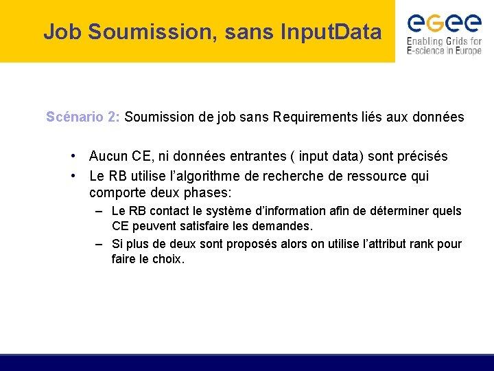 Job Soumission, sans Input. Data Scénario 2: Soumission de job sans Requirements liés aux