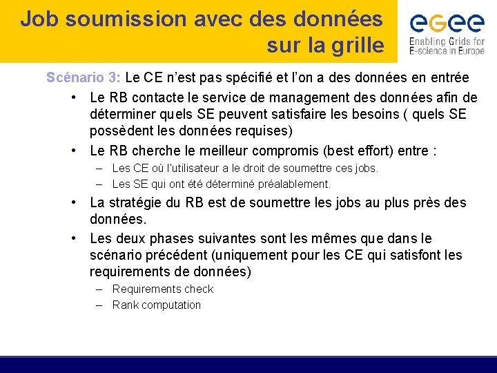 Job soumission avec des données sur la grille Scénario 3: Le CE n'est pas