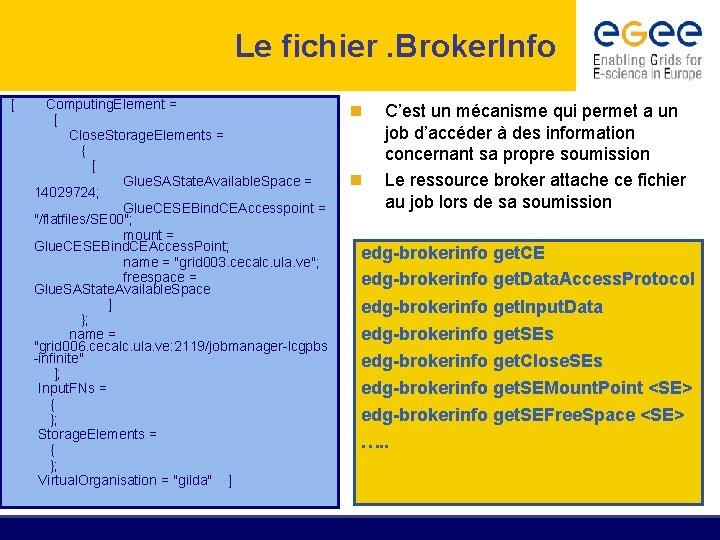 Le fichier. Broker. Info [ Computing. Element = [ Close. Storage. Elements = {