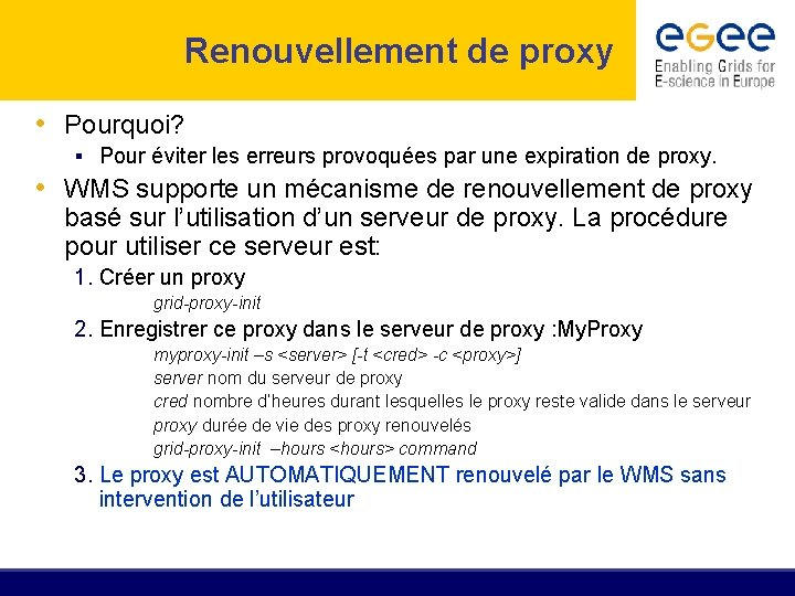 Renouvellement de proxy • Pourquoi? § Pour éviter les erreurs provoquées par une expiration