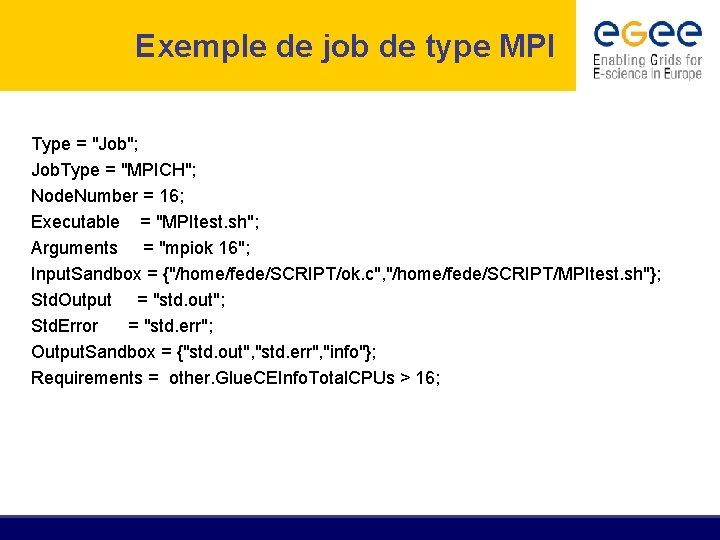 """Exemple de job de type MPI Type = """"Job""""; Job. Type = """"MPICH""""; Node."""