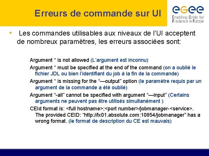 Erreurs de commande sur UI • Les commandes utilisables aux niveaux de l'UI acceptent