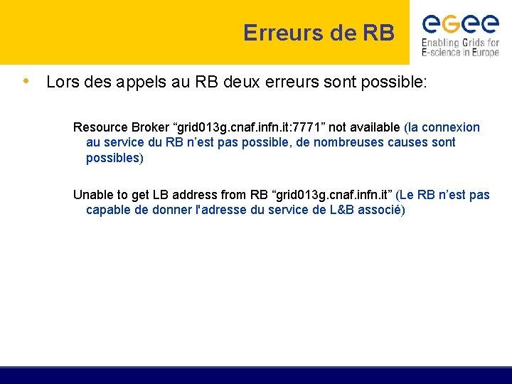 Erreurs de RB • Lors des appels au RB deux erreurs sont possible: Resource