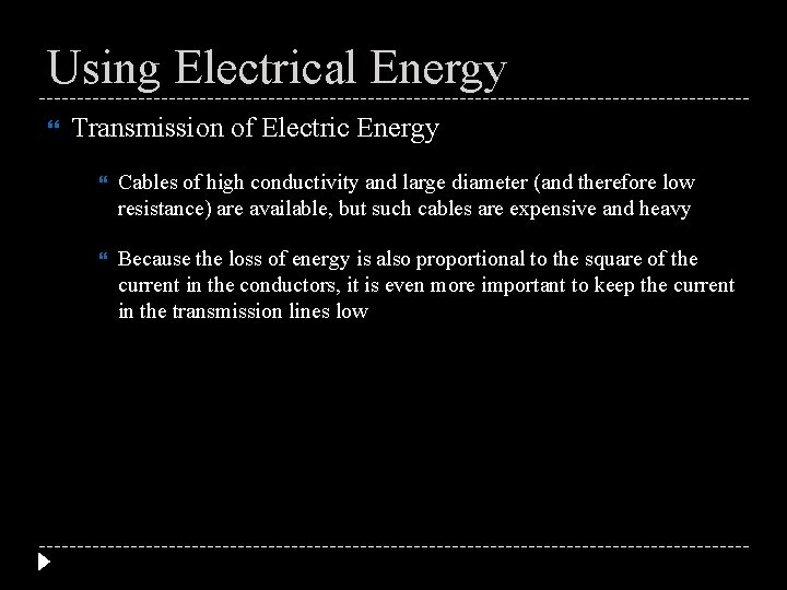 Using Electrical Energy Transmission of Electric Energy Cables of high conductivity and large diameter