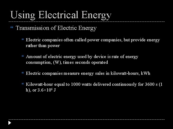 Using Electrical Energy Transmission of Electric Energy Electric companies often called power companies, but