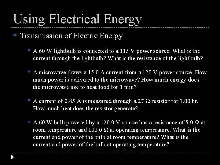 Using Electrical Energy Transmission of Electric Energy A 60 W lightbulb is connected to