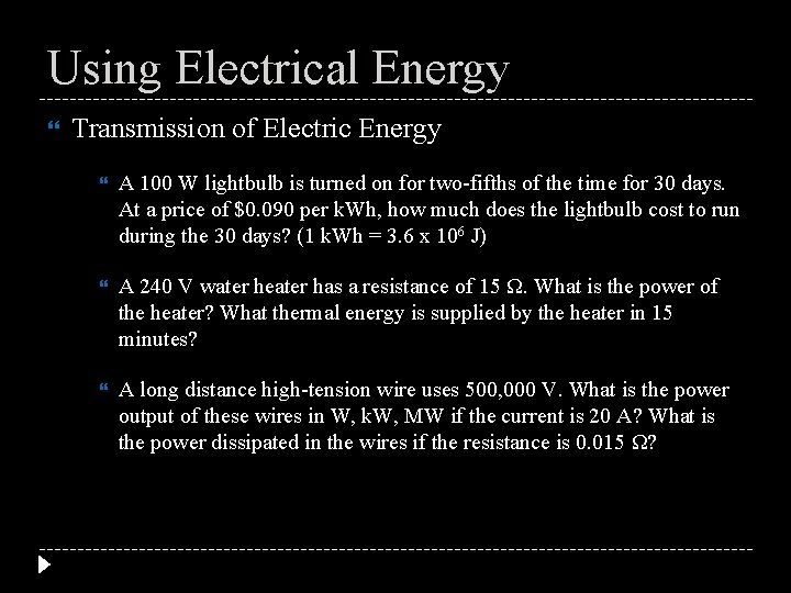 Using Electrical Energy Transmission of Electric Energy A 100 W lightbulb is turned on