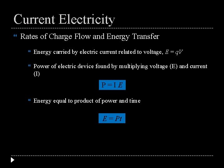 Current Electricity Rates of Charge Flow and Energy Transfer Energy carried by electric current