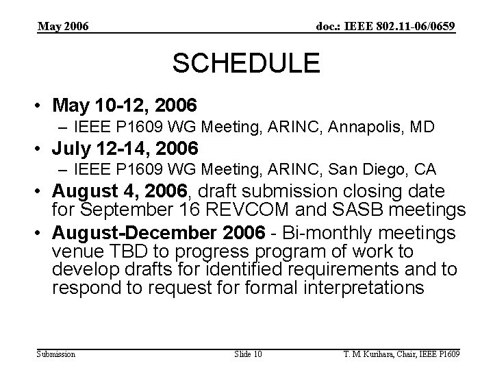 May 2006 doc. : IEEE 802. 11 -06/0659 SCHEDULE • May 10 -12, 2006