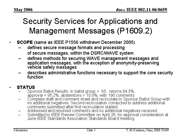 May 2006 doc. : IEEE 802. 11 -06/0659 Security Services for Applications and Management