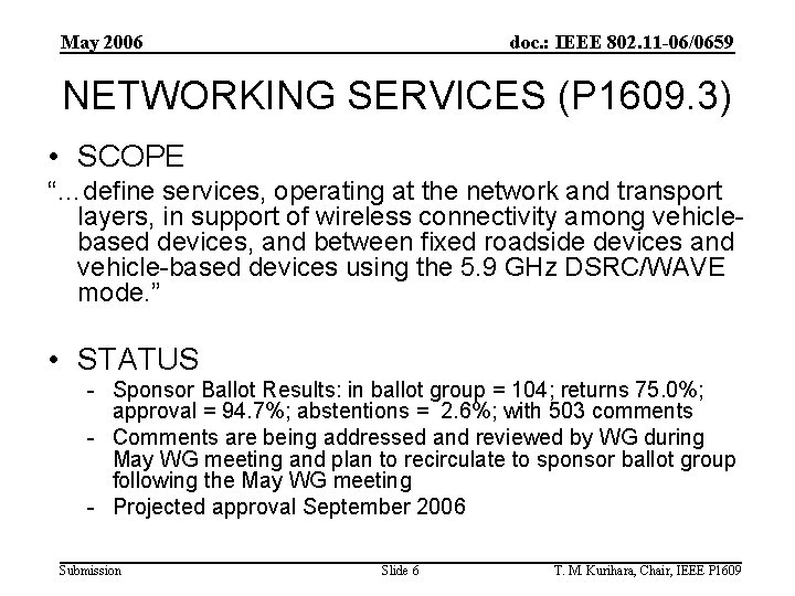 May 2006 doc. : IEEE 802. 11 -06/0659 NETWORKING SERVICES (P 1609. 3) •