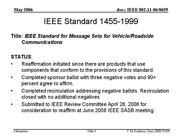May 2006 doc. : IEEE 802. 11 -06/0659 IEEE Standard 1455 -1999 Title: IEEE