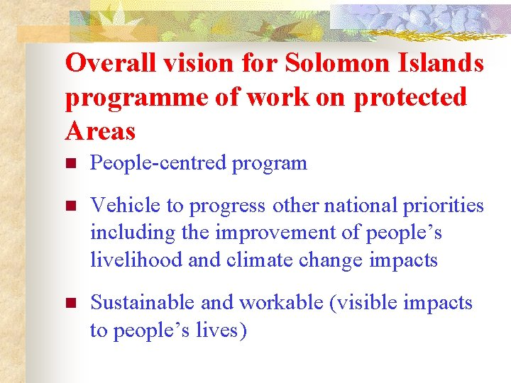 Overall vision for Solomon Islands programme of work on protected Areas n People-centred program