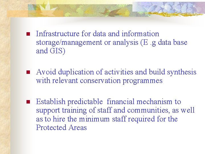 n Infrastructure for data and information storage/management or analysis (E. g data base and