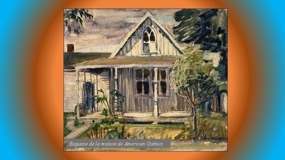 Esquisse de la maison de American Gothics