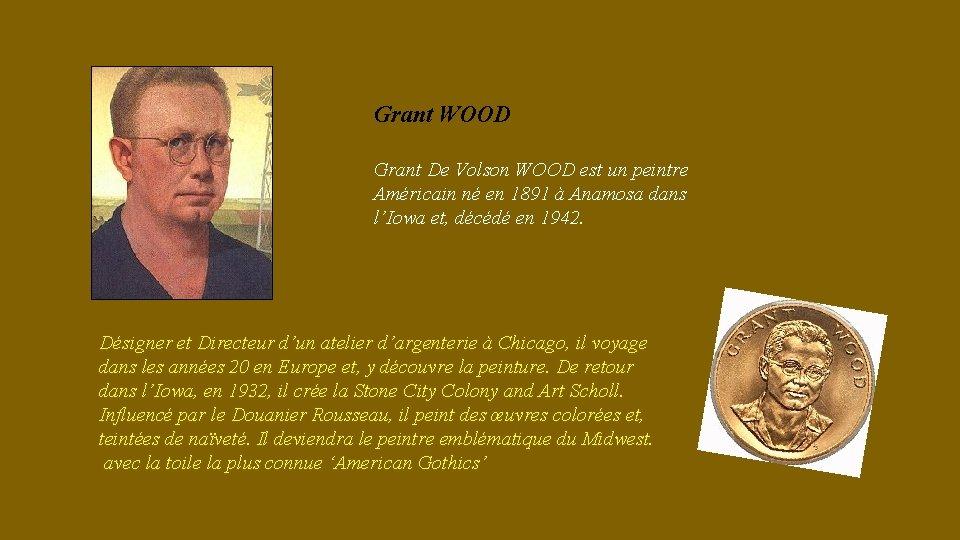 Grant WOOD Grant De Volson WOOD est un peintre Américain né en 1891 à