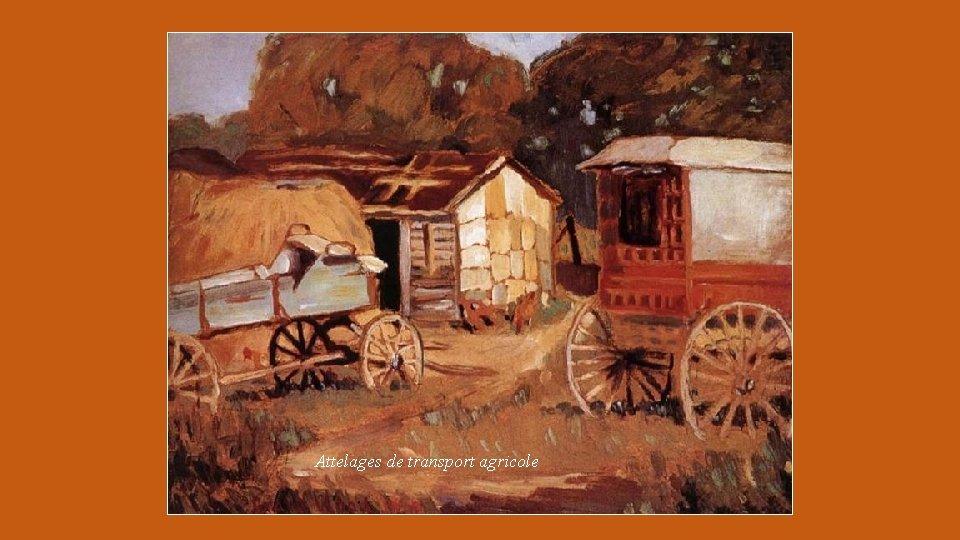Attelages de transport agricole