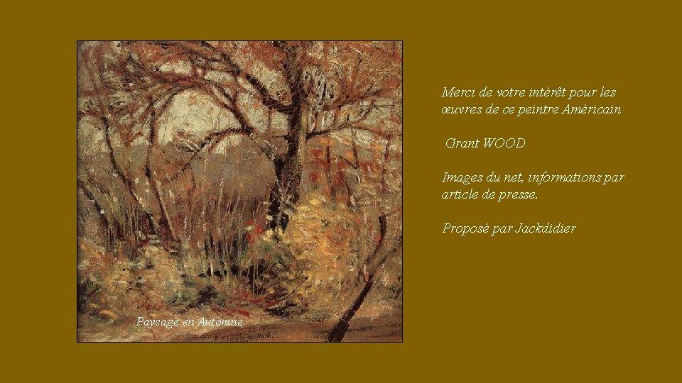 Merci de votre intérêt pour les œuvres de ce peintre Américain Grant WOOD Images