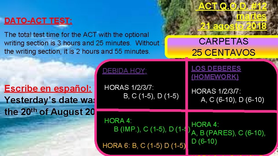 DATO-ACT TEST: The total test time for the ACT with the optional writing section