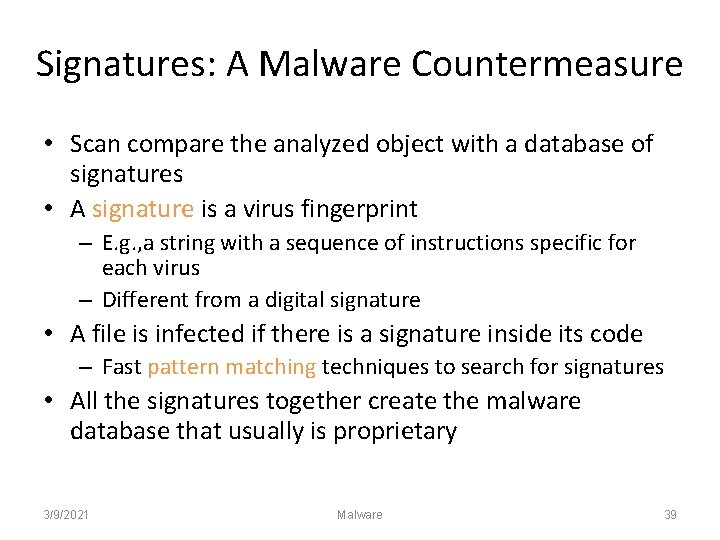 Signatures: A Malware Countermeasure • Scan compare the analyzed object with a database of