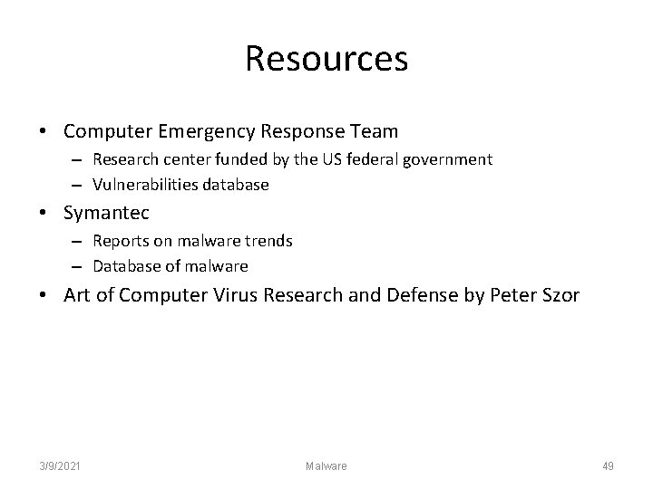 Resources • Computer Emergency Response Team – Research center funded by the US federal