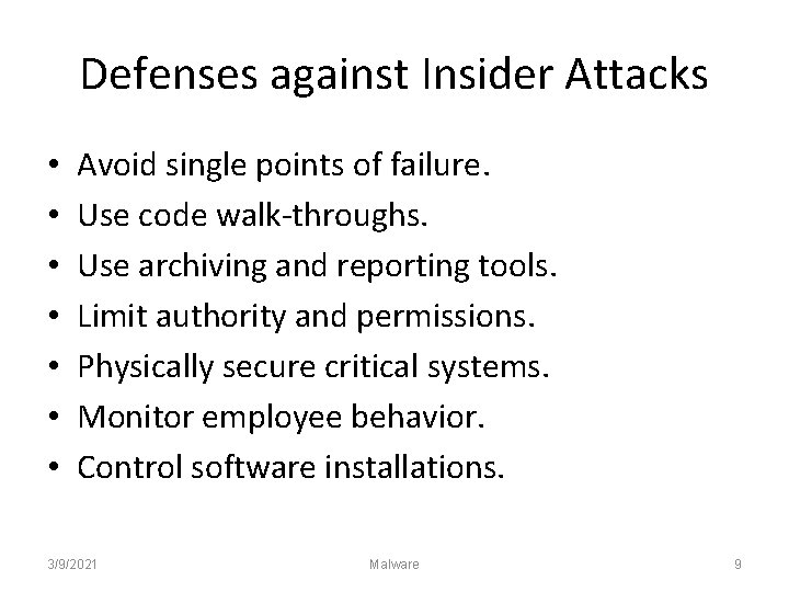 Defenses against Insider Attacks • • Avoid single points of failure. Use code walk-throughs.