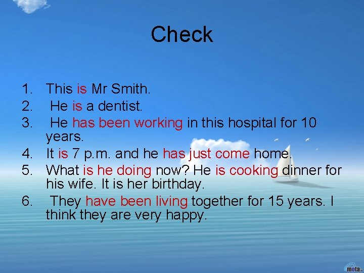 Check 1. This is Mr Smith. 2. He is a dentist. 3. He has