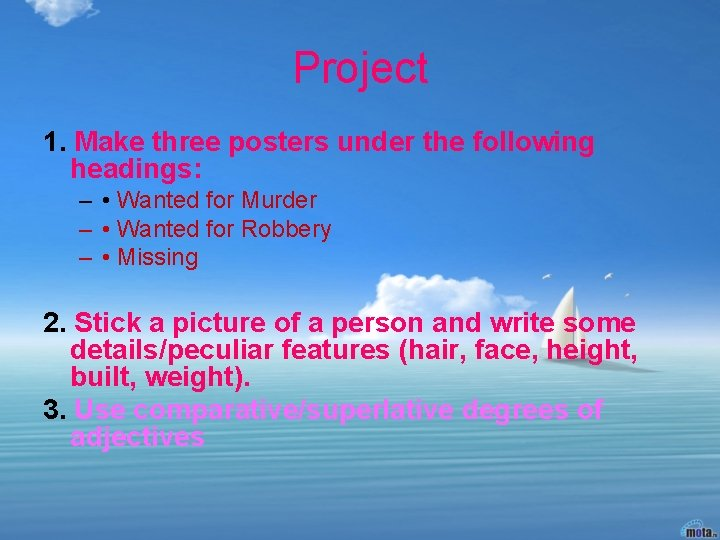 Project 1. Make three posters under the following headings: – • Wanted for Murder