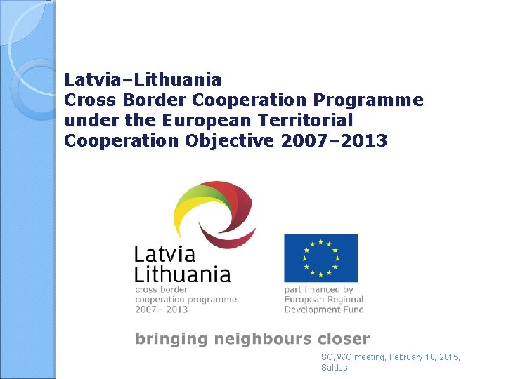 Latvia–Lithuania Cross Border Cooperation Programme under the European Territorial Cooperation Objective 2007– 2013 SC,