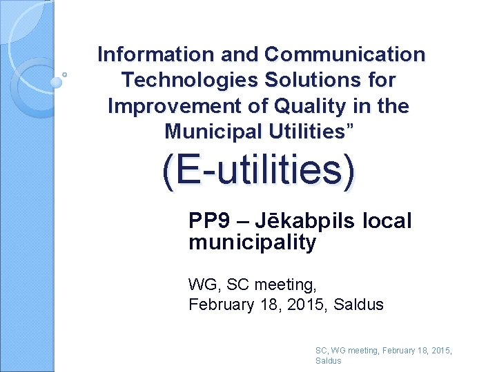 """Information and Communication Technologies Solutions for Improvement of Quality in the Municipal Utilities"""" (E-utilities)"""