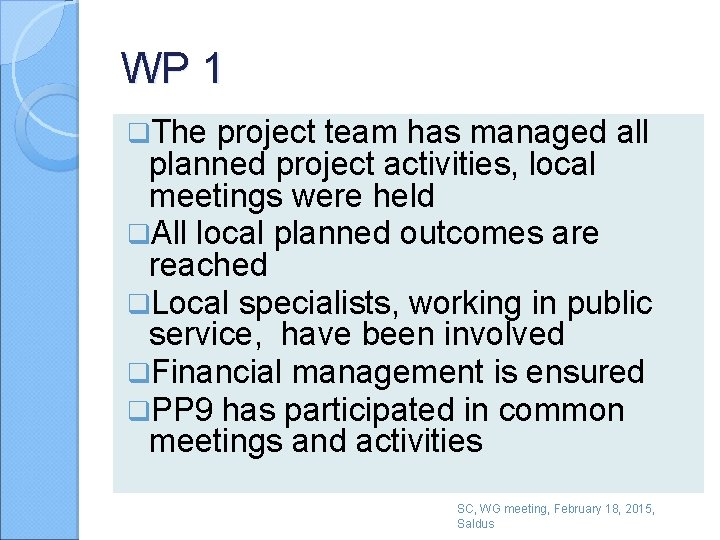 WP 1 q. The project team has managed all planned project activities, local meetings