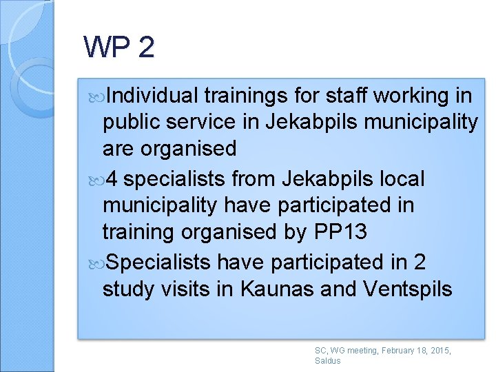WP 2 Individual trainings for staff working in public service in Jekabpils municipality are