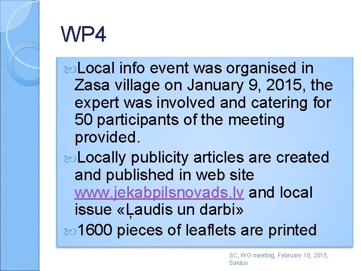 WP 4 Local info event was organised in Zasa village on January 9, 2015,