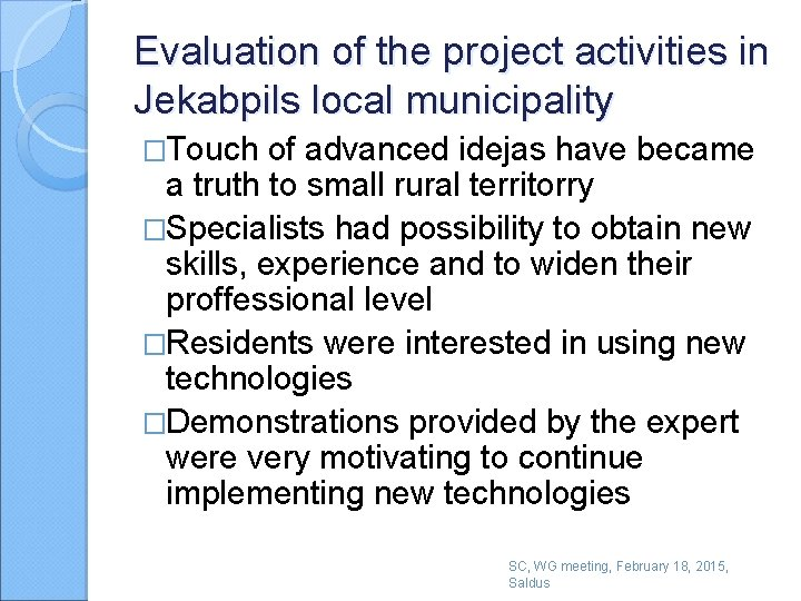 Evaluation of the project activities in Jekabpils local municipality �Touch of advanced idejas have