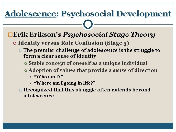 Adolescence: Psychosocial Development �Erikson's Psychosocial Stage Theory Identity versus Role Confusion (Stage 5) �
