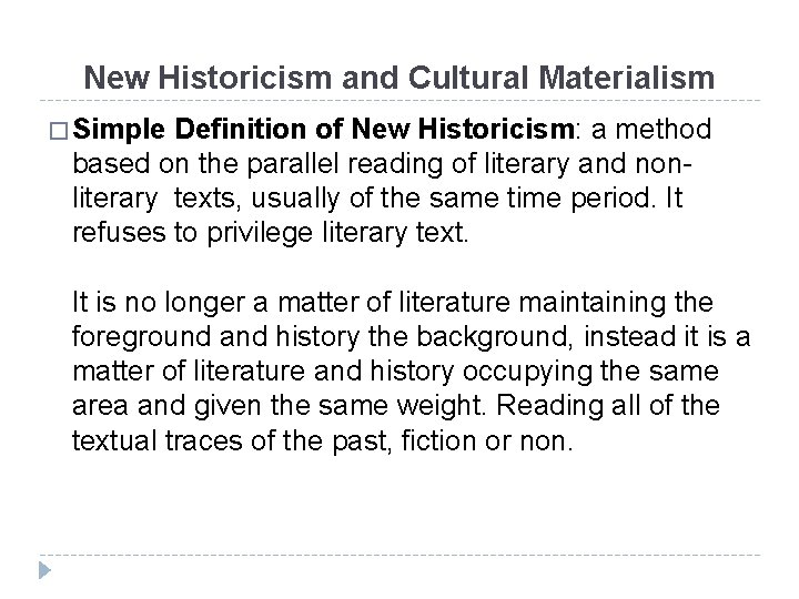 New Historicism and Cultural Materialism � Simple Definition of New Historicism: a method based