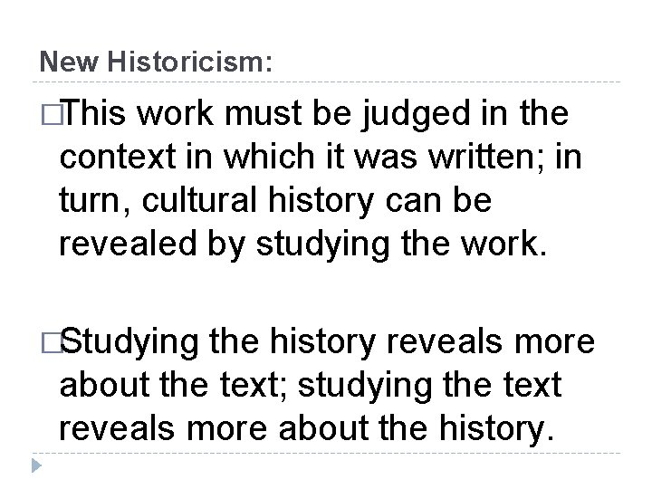 New Historicism: �This work must be judged in the context in which it was