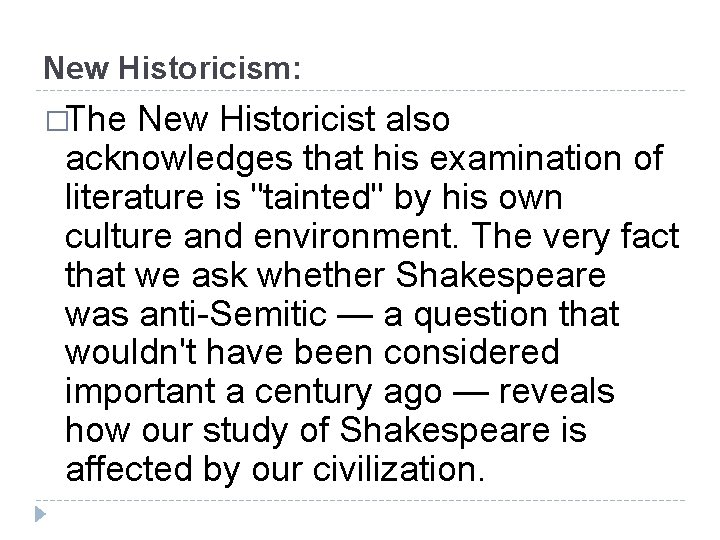 """New Historicism: �The New Historicist also acknowledges that his examination of literature is """"tainted"""""""