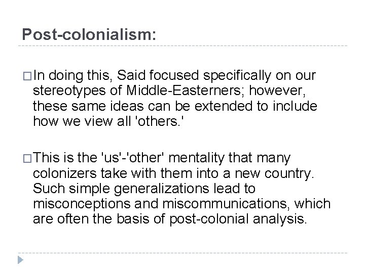 Post-colonialism: �In doing this, Said focused specifically on our stereotypes of Middle-Easterners; however, these