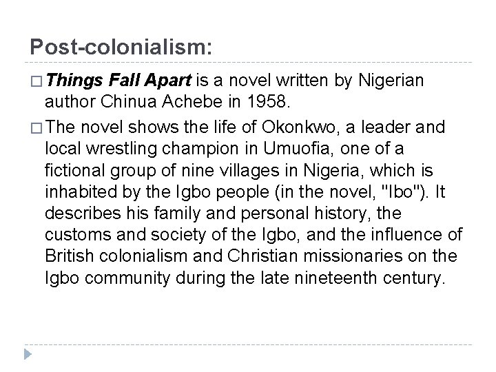 Post-colonialism: � Things Fall Apart is a novel written by Nigerian author Chinua Achebe