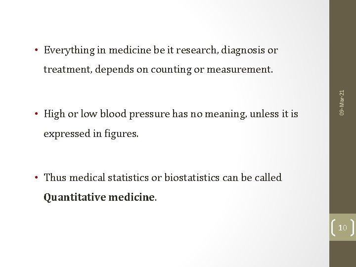 • Everything in medicine be it research, diagnosis or • High or low