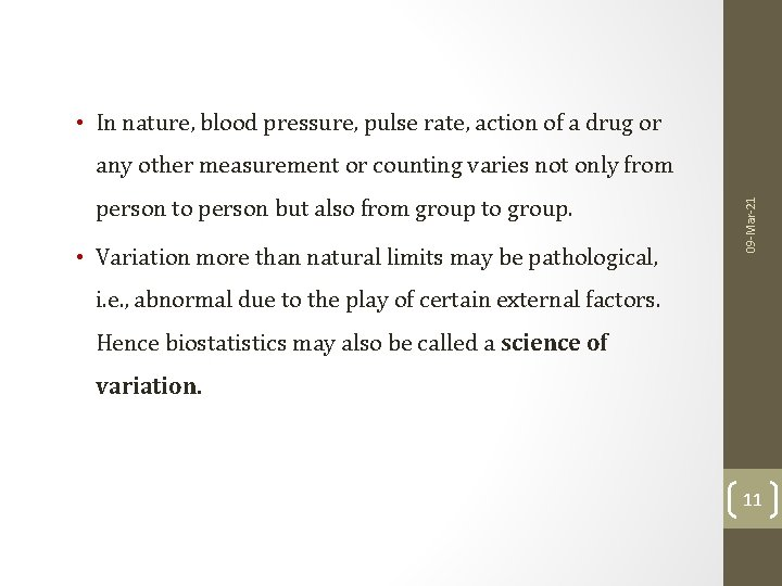 • In nature, blood pressure, pulse rate, action of a drug or person
