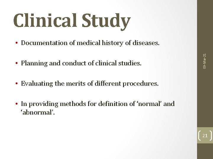Clinical Study • Planning and conduct of clinical studies. 09 -Mar-21 • Documentation of