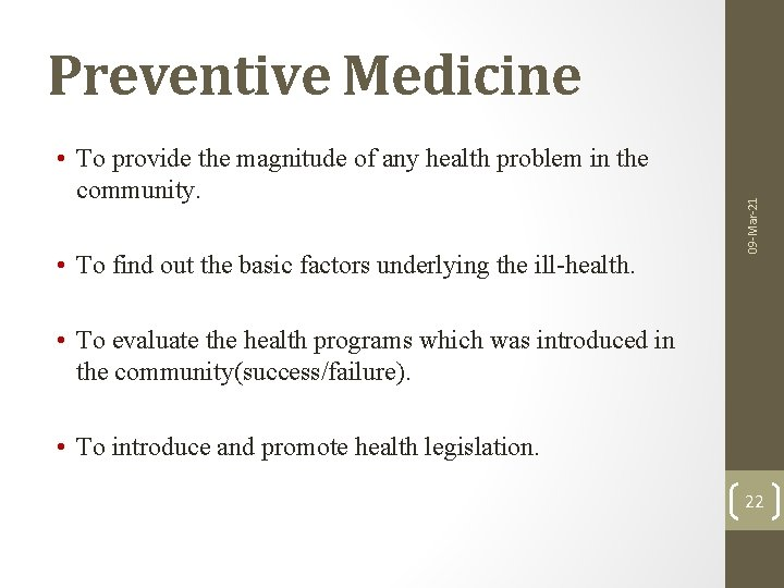 • To provide the magnitude of any health problem in the community. •