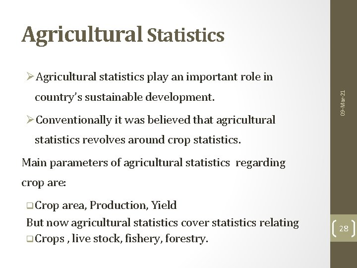 Agricultural Statistics country's sustainable development. ØConventionally it was believed that agricultural 09 -Mar-21 ØAgricultural