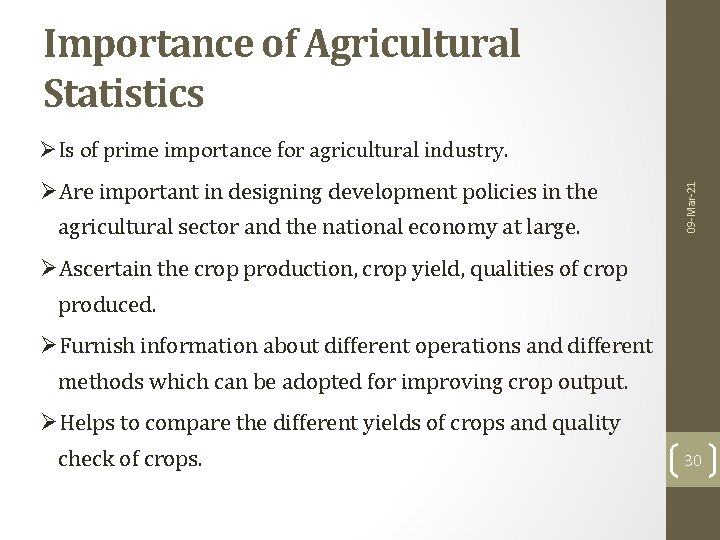 Importance of Agricultural Statistics ØAre important in designing development policies in the agricultural sector