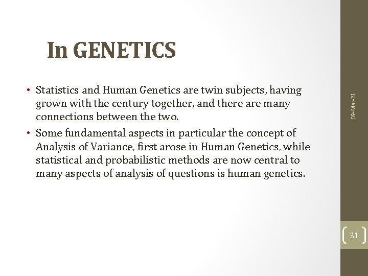 • Statistics and Human Genetics are twin subjects, having grown with the century